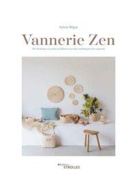 Vannerie zen : 20 créations en rotin de Sylvie Bégot